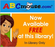 Click to try out ABCmouse while you're in the library!